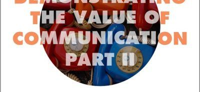 Demonstrating the Value of Communication - Part II
